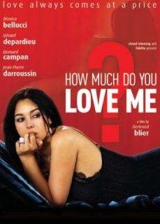 Beni Ne Kadar Çok Seviyorsun? Monica Bellucci Erotik Filmi full izle