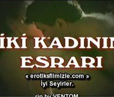 İki Kadının Esrarı Türk Erotik Filmi İzle tek part izle